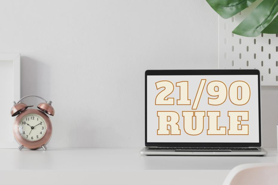 21 90 Rule